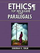Ethics : top ten rules for paralegals