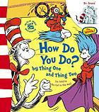How do you do? by Thing One and Thing Two