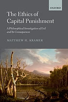 The ethics of capital punishment : a philosophical investigation of evil and its consequences