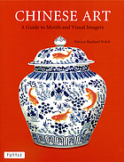 Chinese Art A Guide to Motifs and Visual Imagery