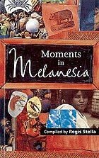 Moments in Melanesia