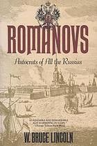 The Romanovs : autocrats of all the Russias