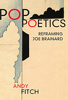 Pop poetics : reframing Joe Brainard