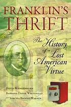 Franklin's thrift : the lost history of an American virtue