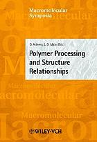 Polymer Processing and Structure Relationships Symposium in EUROMAT 2001, held in Rimini, Italy June 10-14, 2001