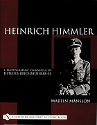 Heinrich Himmler : a photographic chronicle of Hitler's Reichsführer-SS