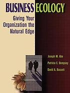 Business ecology : giving your organization the natural edge