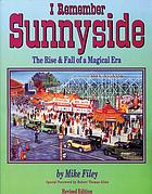 I remember Sunnyside : the rise & fall of a magical era