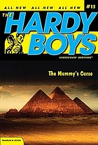 The mummy's curse #13 : the Hardy boys undercover brothers.