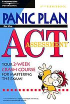 Panic plan for the ACT assessment : your 2-week crash course for mastering the exam!.