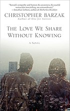 The love we share without knowing : a novel