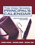 The high school principal's calendar : a month-by-month planner for the school year