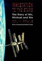 Waystation to the stars : the story of Mir, Michael and me