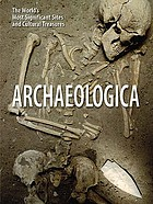 Archaeologica : the world's most significant sites and cultural treasures