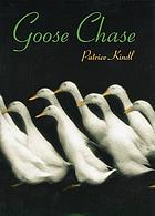 Goose chase : a novel