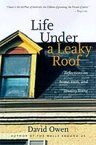 Life under a leaky roof : reflections on home tools, and life outside the big city.