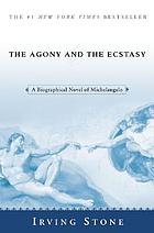 The agony and the ecstasy : a novel of Michelangelo