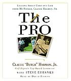 The pro : [lessons about golf and life from my father, Claude Harmon, Sr.]