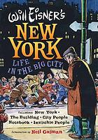 Will Eisner's New York : life in the big city