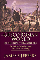 The Greco-Roman world of the New Testament era : exploring the background of early Christianity