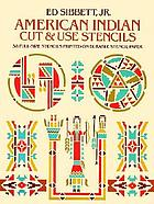 American Indian cut & use stencils : 58 full-size stencils printed on durable stencil paper