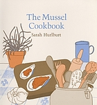 The mussel cookbook