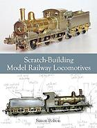 Scratch-building model railway locomotives