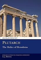 The malice of Herodotus = De malignitate Herodoti