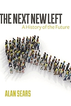 The next new left : a history of the future