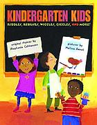 Kindergarten kids : riddles, rebuses, wiggles, giggles, and more!