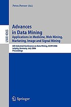 Advances in data mining : applications in E-commerce, medicine, and knowledge management