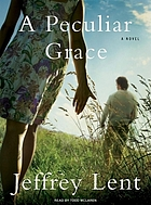 A peculiar grace : a novel