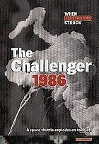 The Challenger 1986 : a space shuttle explodes after lift-off