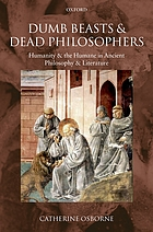 Dumb beasts and dead philosophers : humanity and the humane in ancient philosophy and literature