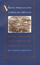 Viking pirates and Christian princes : dynasty, religion, and empire in the North Atlantic
