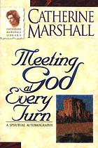 Meeting God at every turn : a personal family history