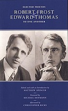Elected friends : Robert Frost & Edward Thomas to one another