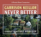 Never better : stories from Lake Wobegon
