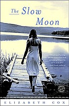 The slow moon : a novel
