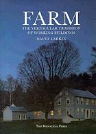 Farm : the vernacular tradition of working buildings