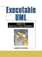 Executable UML : how to build class models