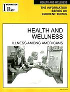 Health and wellness : illness among Americans