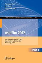 AsiaSim 2012 : Asia Simulation Conference 2012, Shanghai, China, October 27-30, 2012, Proceedings. Part I