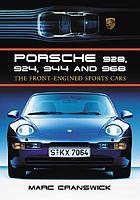 Porsche 928, 924, 944 and 968 : the front-engined sports cars