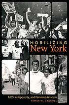 Mobilizing New York : AIDS, antipoverty, and feminist activism