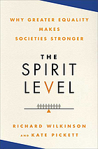 The spirit level : why greater equality makes societies stronger