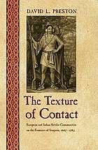 The texture of contact : European and Indian settler communities on the frontiers of Iroquoia, 1667-1783