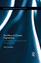 The ethics of climate engineering : solar radiation management and non-ideal justice