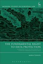 The fundamental right to data protection : normative value in the context of counter-terrorism surveillance