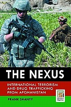 The nexus : international terrorism and drug trafficking from Afghanistan